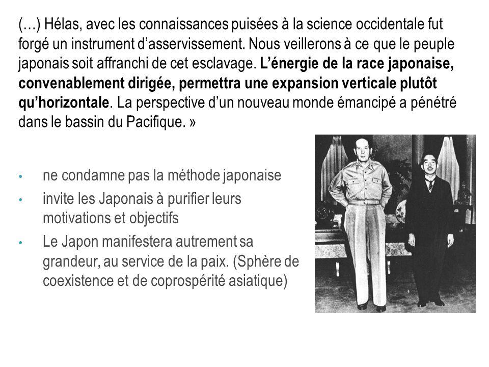 ne condamne pas la méthode japonaise invite les Japonais à purifier leurs motivations et objectifs Le Japon manifestera autrement sa grandeur, au serv