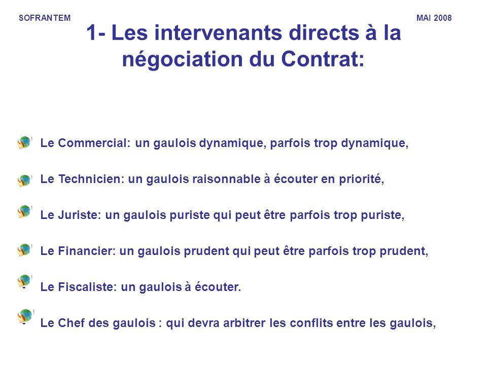 1- Les intervenants directs à la négociation du Contrat: Le Commercial: un gaulois dynamique, parfois trop dynamique, Le Technicien: un gaulois raison