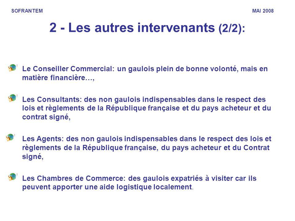2 - Les autres intervenants (2/2): Le Conseiller Commercial: un gaulois plein de bonne volonté, mais en matière financière…, Les Consultants: des non