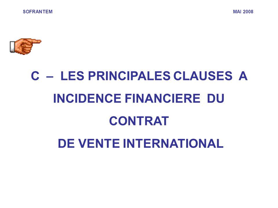 C – LES PRINCIPALES CLAUSES A INCIDENCE FINANCIERE DU CONTRAT DE VENTE INTERNATIONAL