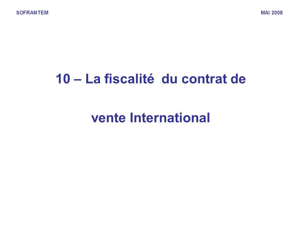 SOFRANTEM MAI 2008 10 – La fiscalité du contrat de vente International