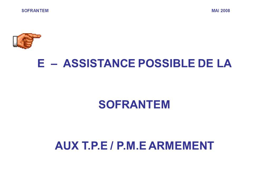 SOFRANTEM MAI 2008 E – ASSISTANCE POSSIBLE DE LA SOFRANTEM AUX T.P.E / P.M.E ARMEMENT
