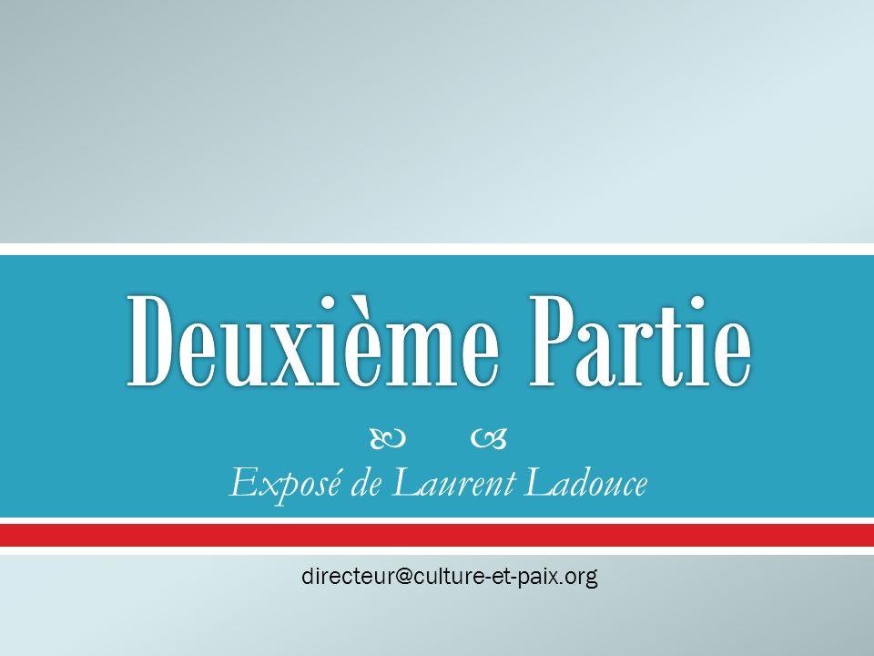 Exposé de Laurent Ladouce directeur@culture-et-paix.org