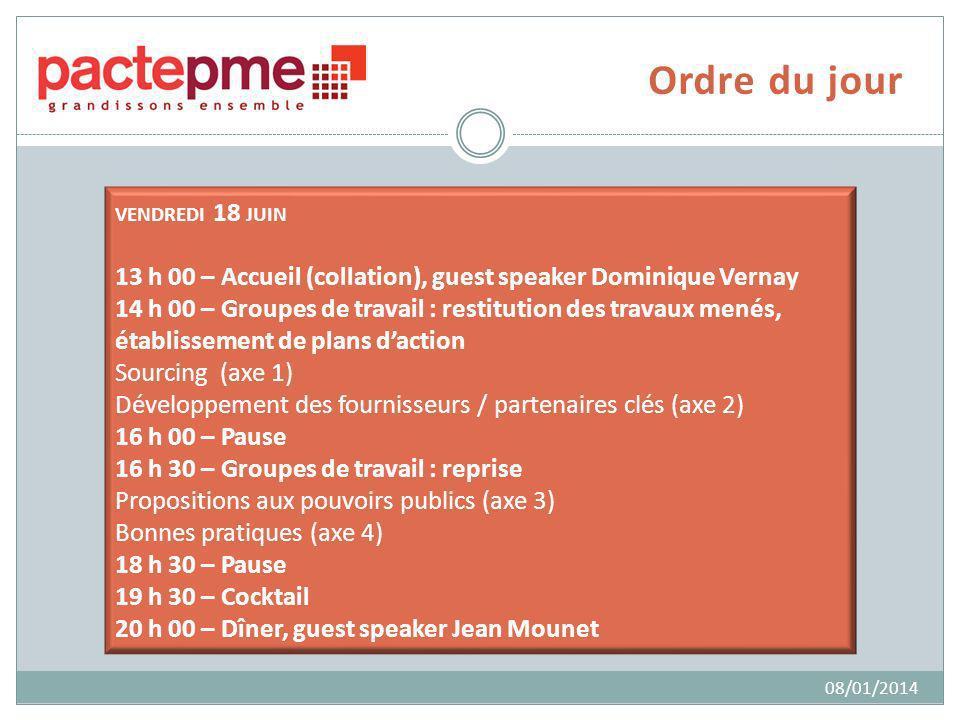 Ordre du jour VENDREDI 18 JUIN 13 h 00 – Accueil (collation), guest speaker Dominique Vernay 14 h 00 – Groupes de travail : restitution des travaux me