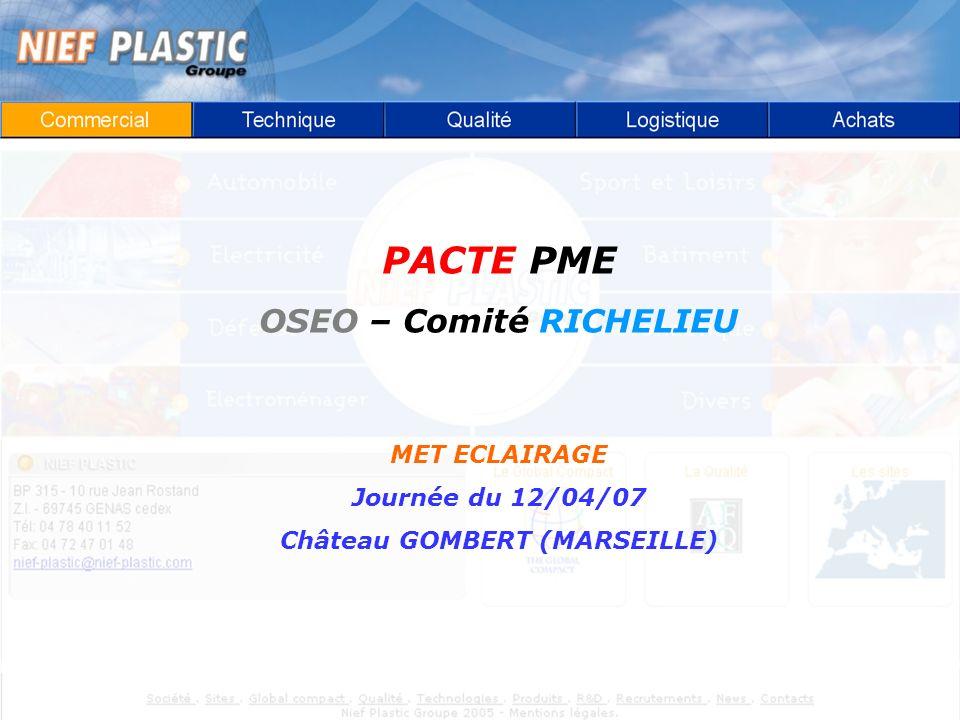 PACTE PME OSEO – Comité RICHELIEU MET ECLAIRAGE Journée du 12/04/07 Château GOMBERT (MARSEILLE)