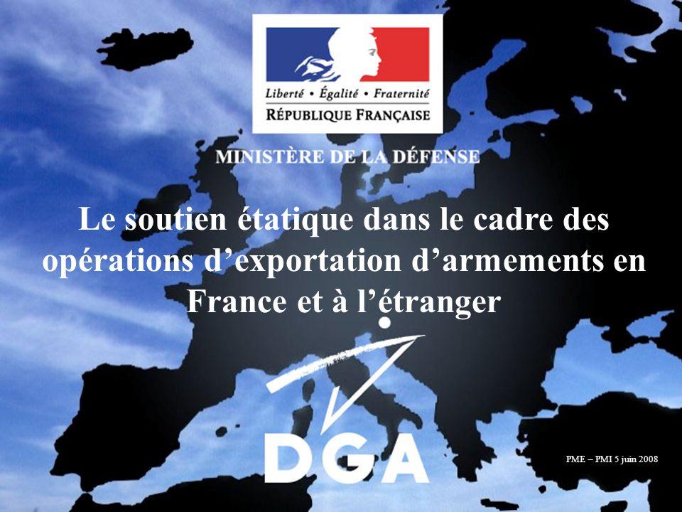 Journée PME - PMI 5 juin 2008 MINISTÈRE DE LA DÉFENSE Diapositive N°1/8 Le soutien étatique dans le cadre des opérations dexportation darmements en France et à létranger PME – PMI 5 juin 2008