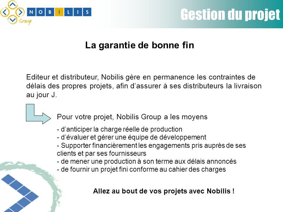Gestion du projet Editeur et distributeur, Nobilis gère en permanence les contraintes de délais des propres projets, afin dassurer à ses distributeurs la livraison au jour J.