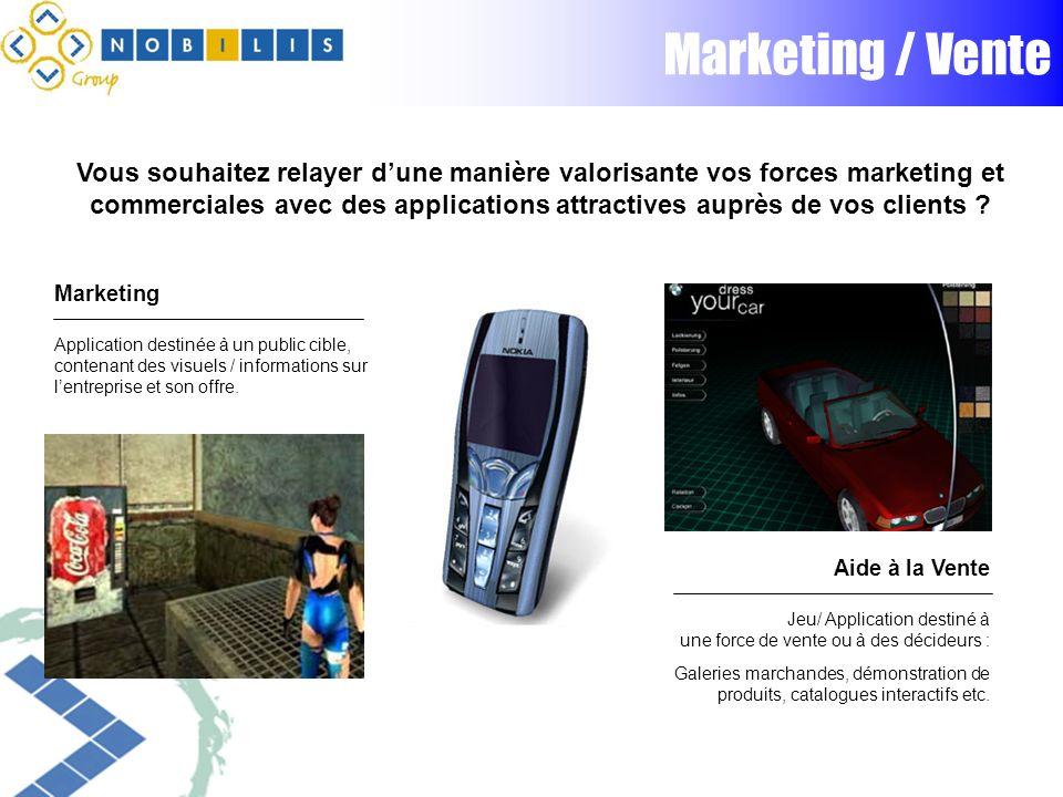 Marketing / Vente Vous souhaitez relayer dune manière valorisante vos forces marketing et commerciales avec des applications attractives auprès de vos clients .