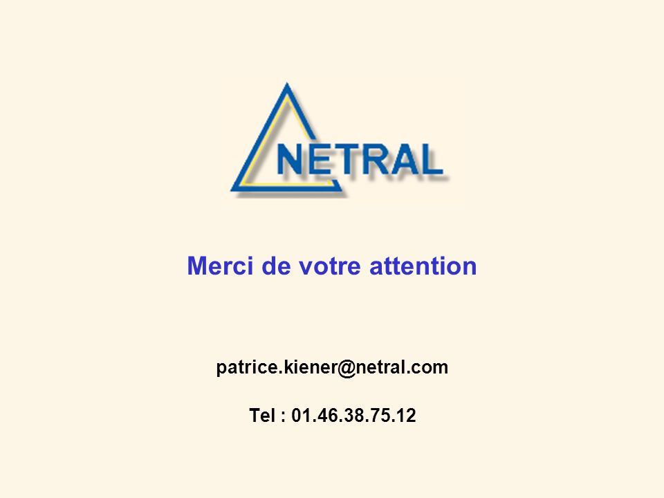 Merci de votre attention patrice.kiener@netral.com Tel : 01.46.38.75.12