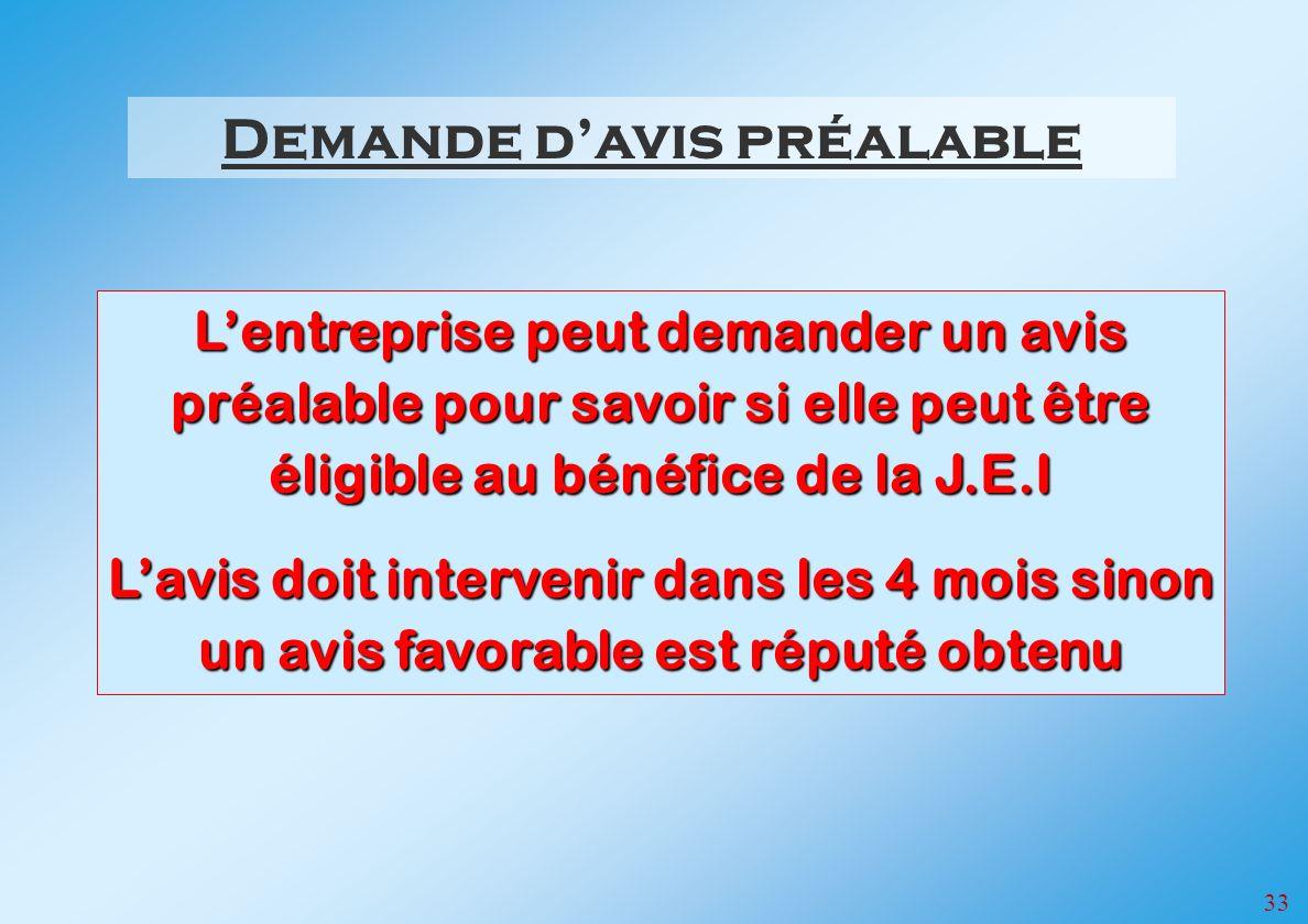 33 Demande davis préalable Lentreprise peut demander un avis préalable pour savoir si elle peut être éligible au bénéfice de la J.E.I Lavis doit inter