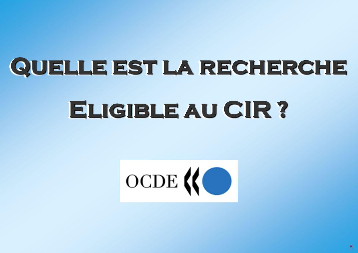 5 Quelle est la recherche Eligible au CIR ? Quelle est la recherche Eligible au CIR ?