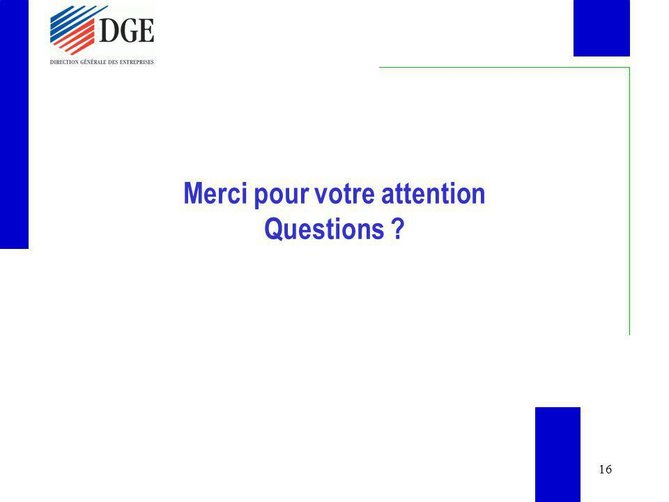 16 Merci pour votre attention Questions