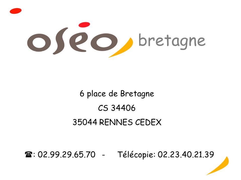 6 place de Bretagne CS 34406 35044 RENNES CEDEX : 02.99.29.65.70 - Télécopie: 02.23.40.21.39 bretagne