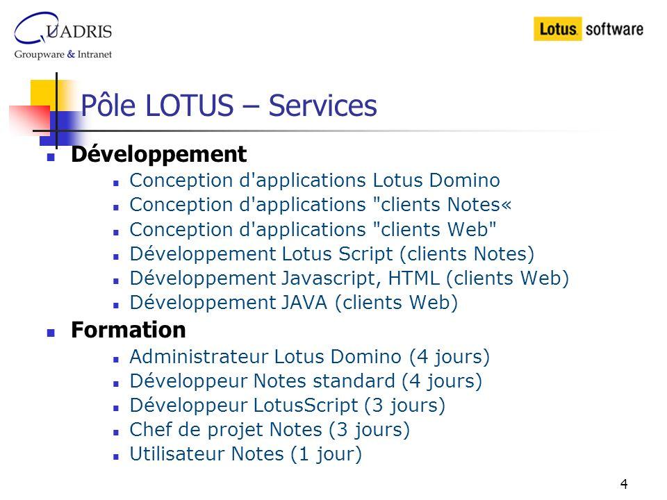 5 Pôle LOTUS – Services : Principaux clients