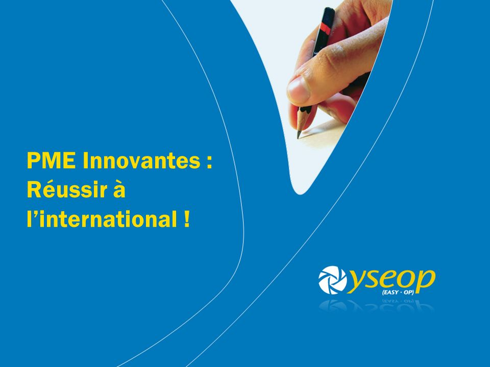 PME Innovantes : Réussir à linternational !