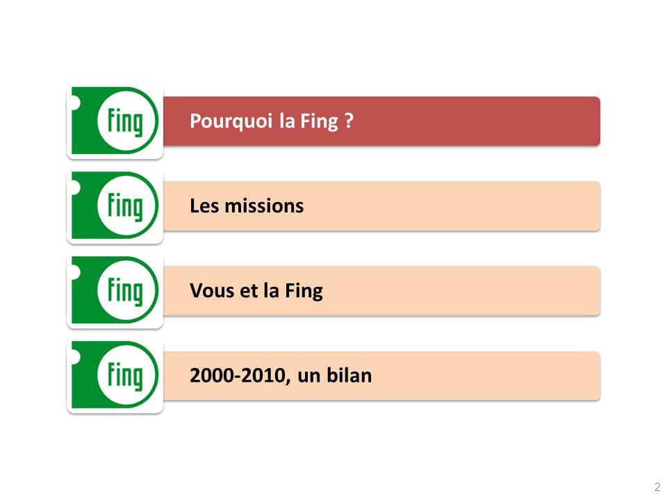 Pourquoi la Fing ? Les missions Vous et la Fing 2000-2010, un bilan 2