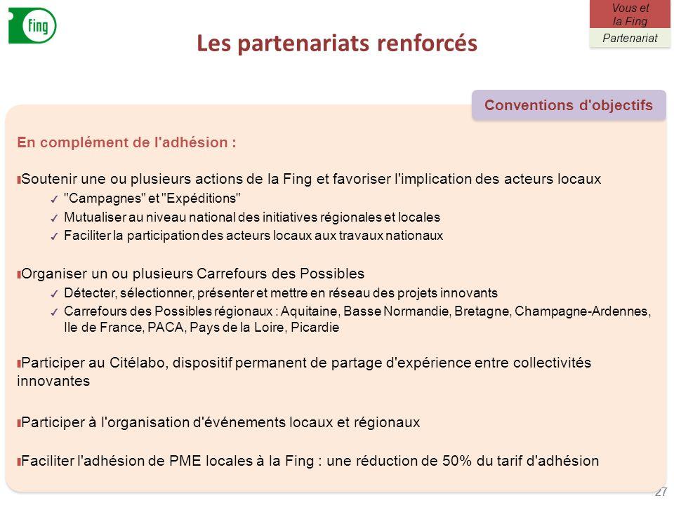 Les partenariats renforcés 27 En complément de l'adhésion : Soutenir une ou plusieurs actions de la Fing et favoriser l'implication des acteurs locaux