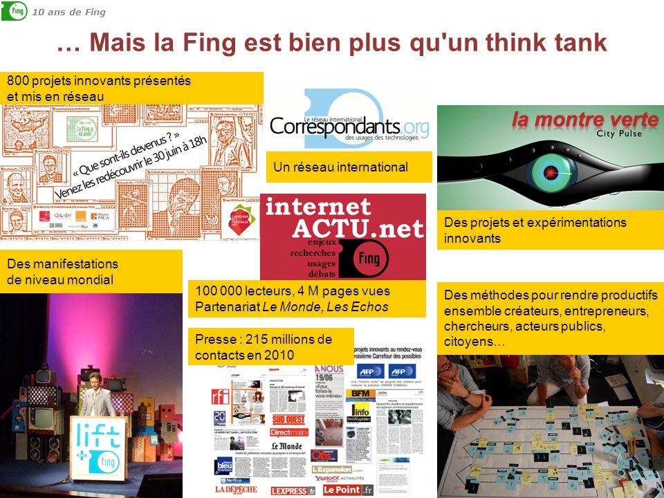 … Mais la Fing est bien plus qu'un think tank 800 projets innovants présentés et mis en réseau Des manifestations de niveau mondial Des projets et exp