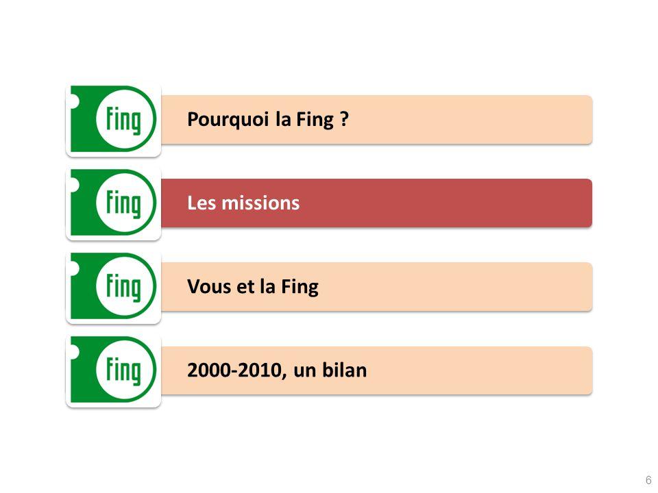 Pourquoi la Fing ? Les missions Vous et la Fing 2000-2010, un bilan 6