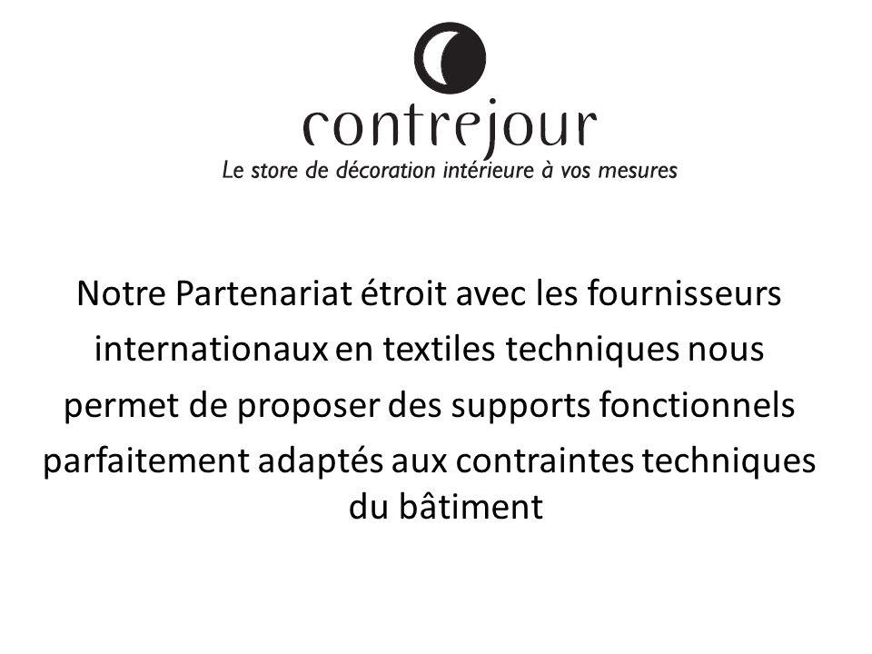 Notre Partenariat étroit avec les fournisseurs internationaux en textiles techniques nous permet de proposer des supports fonctionnels parfaitement adaptés aux contraintes techniques du bâtiment