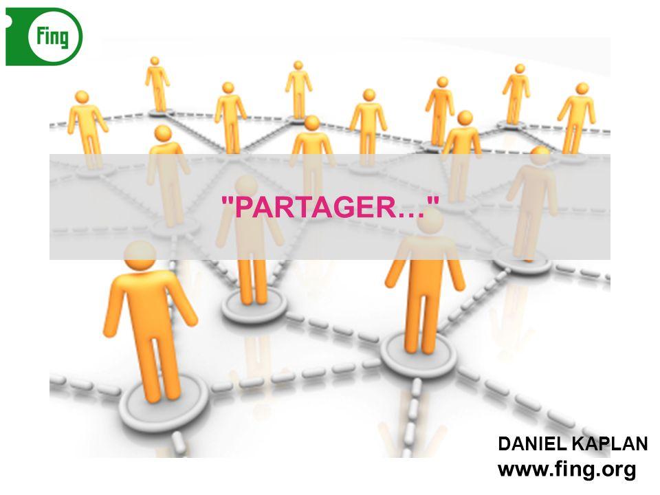 DANIEL KAPLAN www.fing.org PARTAGER…
