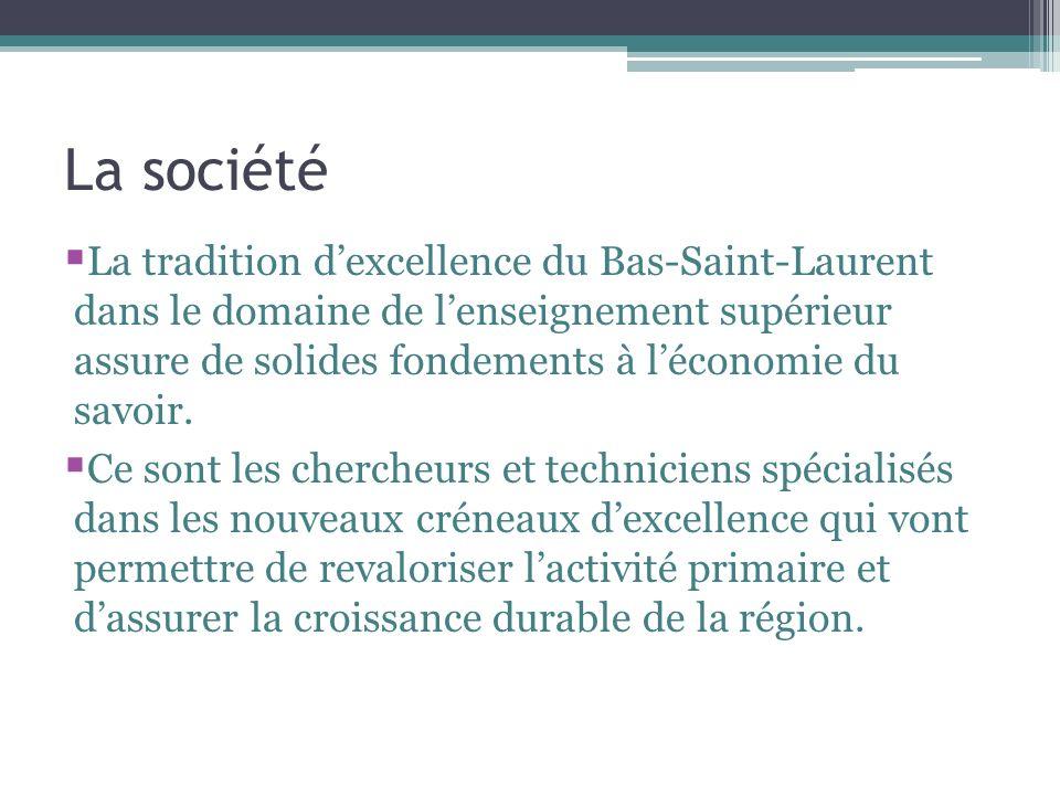 La société La tradition dexcellence du Bas-Saint-Laurent dans le domaine de lenseignement supérieur assure de solides fondements à léconomie du savoir.