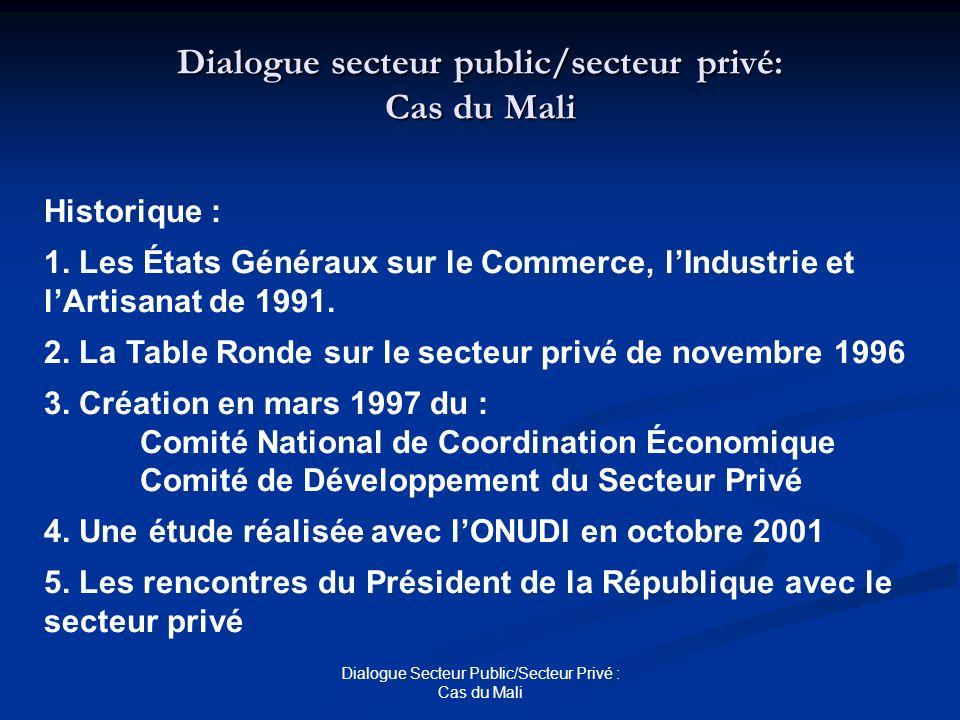 Dialogue Secteur Public/Secteur Privé : Cas du Mali Dialogue secteur public/secteur privé: Cas du Mali Historique : 1. Les États Généraux sur le Comme