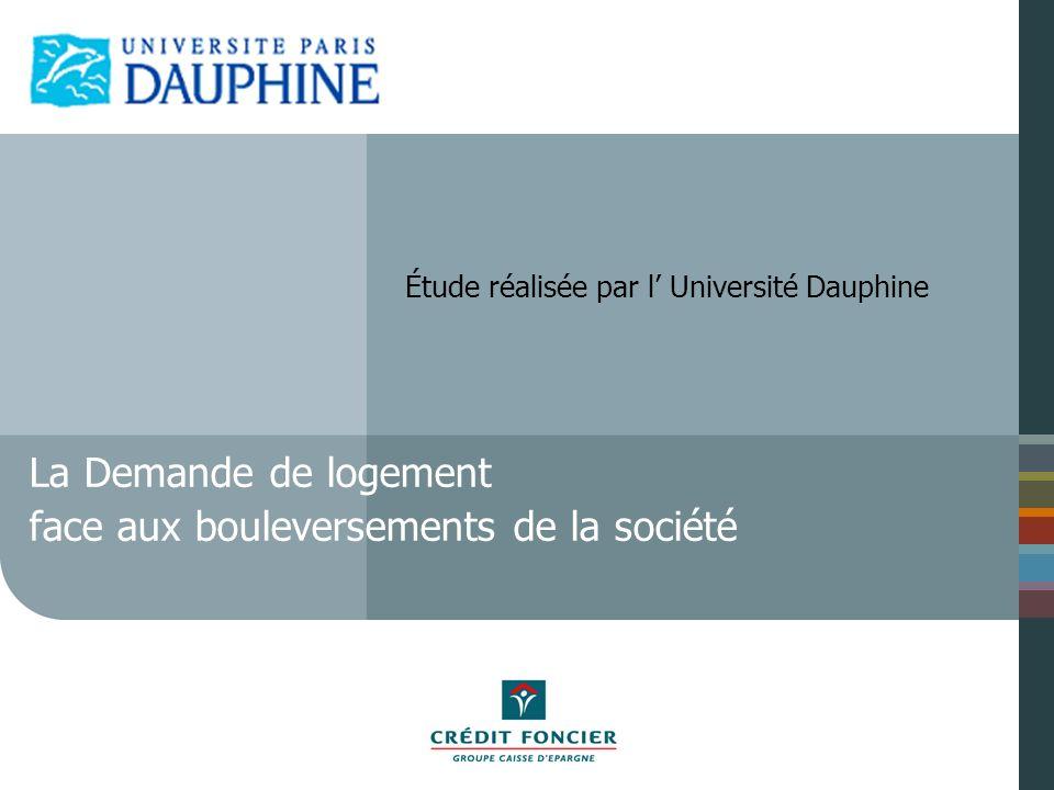 La Demande de logement face aux bouleversements de la société Étude réalisée par l Université Dauphine