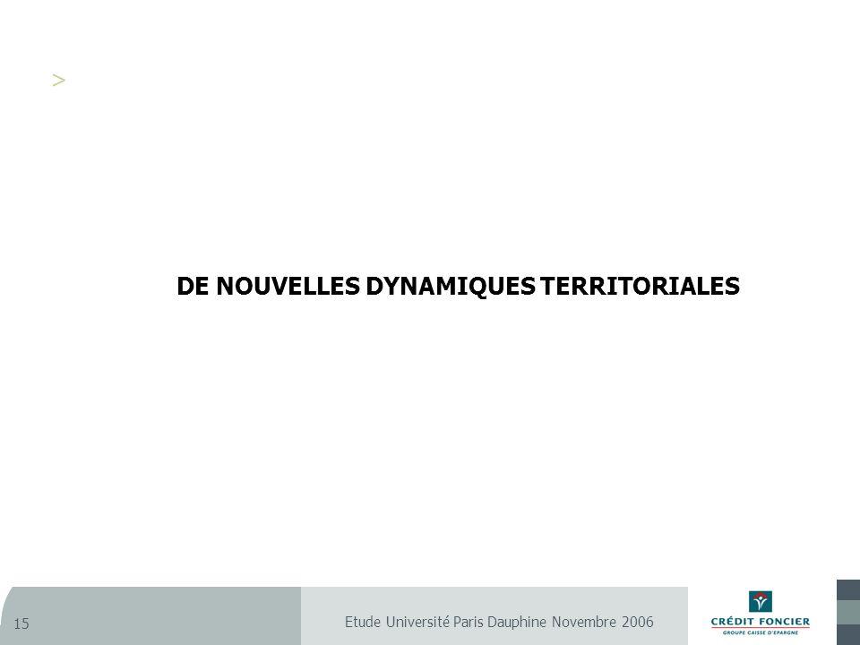 Etude Université Paris Dauphine Novembre 2006 15 DE NOUVELLES DYNAMIQUES TERRITORIALES
