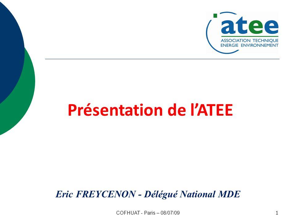 Présentation de lATEE Eric FREYCENON - Délégué National MDE 1 COFHUAT - Paris – 08/07/09