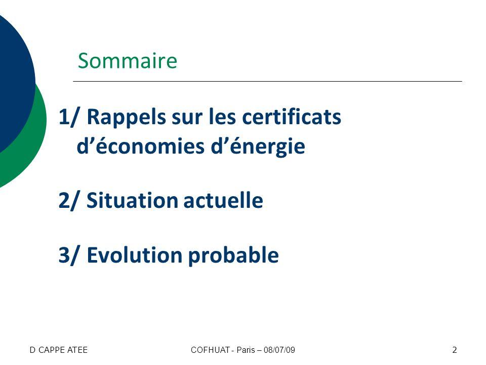 1/ Rappels sur les certificats déconomies dénergie (CEE) 3 COFHUAT - Paris – 08/07/09D CAPPE ATEE
