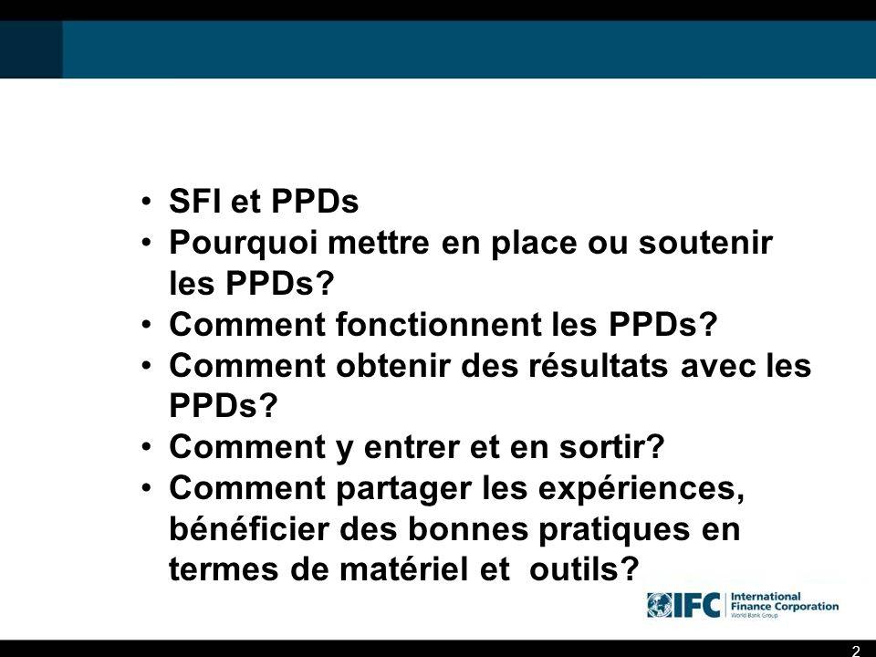 SFI et PPDs Pourquoi mettre en place ou soutenir les PPDs.