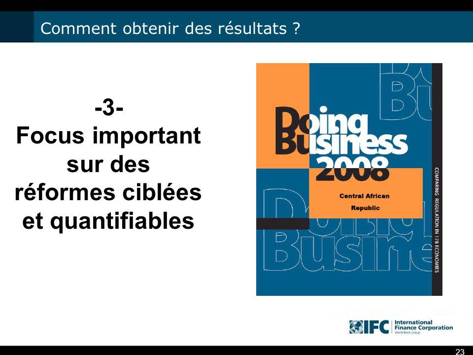 23 -3- Focus important sur des réformes ciblées et quantifiables Comment obtenir des résultats ?