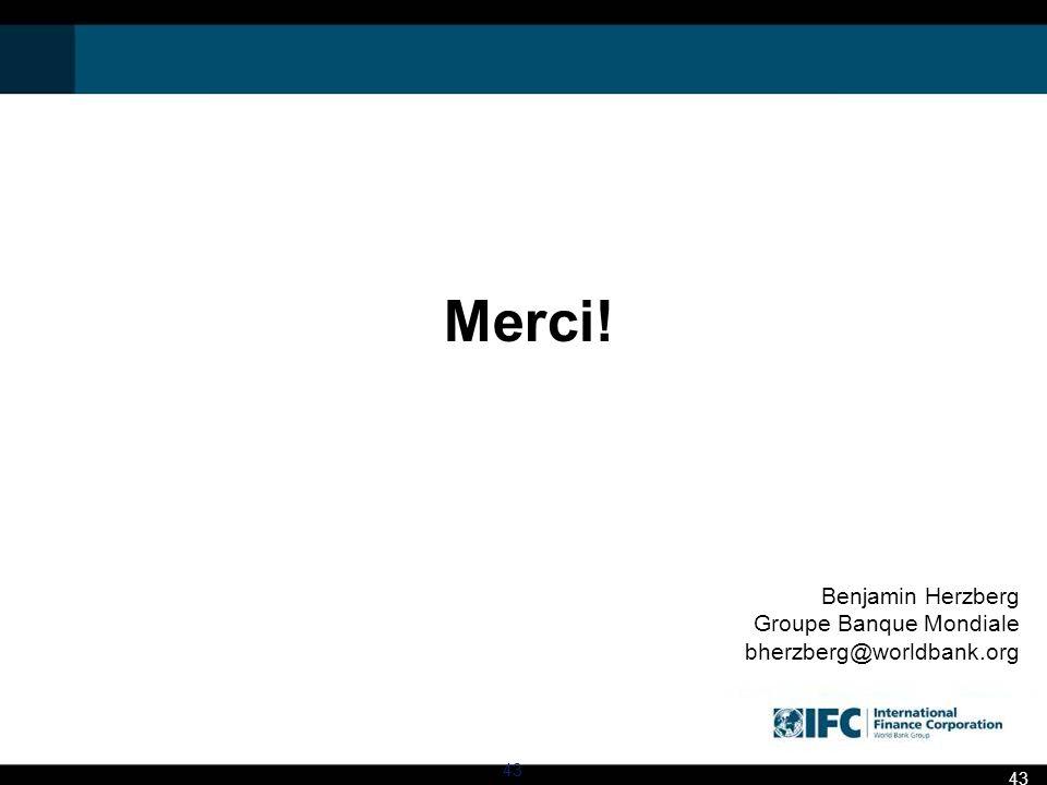 Benjamin Herzberg Groupe Banque Mondiale bherzberg@worldbank.org Merci! 43