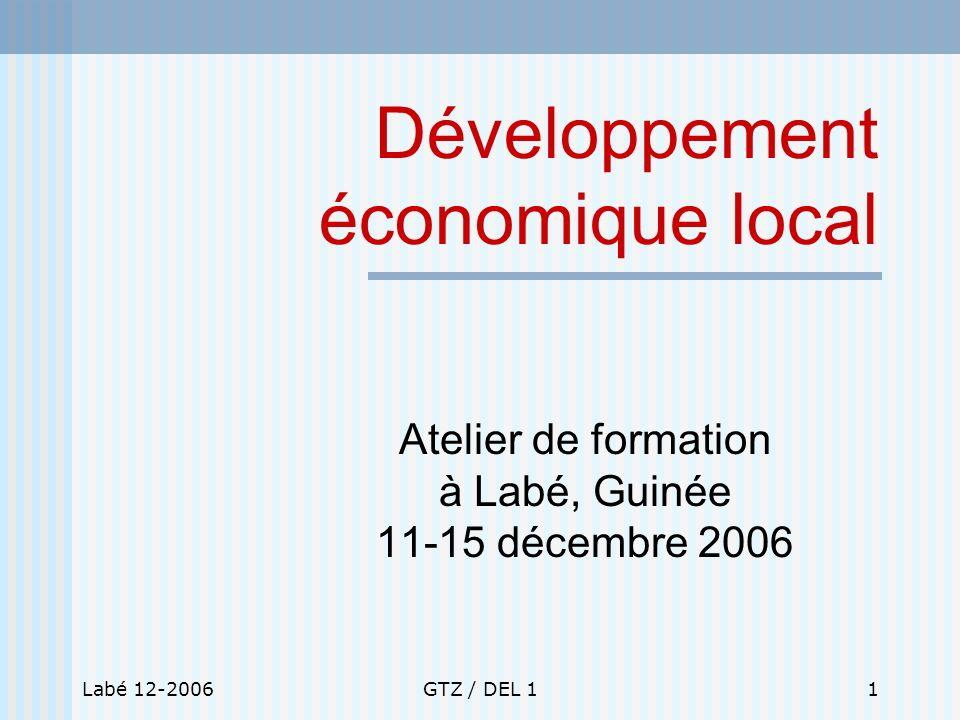 Labé 12-2006GTZ / DEL 11 Développement économique local Atelier de formation à Labé, Guinée 11-15 décembre 2006