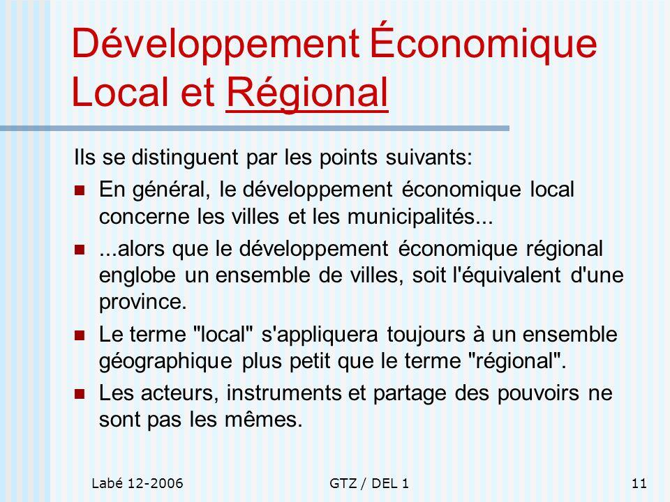 Labé 12-2006GTZ / DEL 111 Développement Économique Local et Régional Ils se distinguent par les points suivants: En général, le développement économiq
