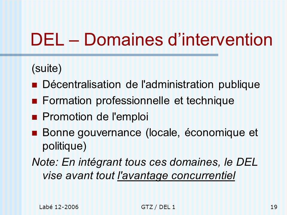 Labé 12-2006GTZ / DEL 119 DEL – Domaines dintervention (suite) Décentralisation de l'administration publique Formation professionnelle et technique Pr