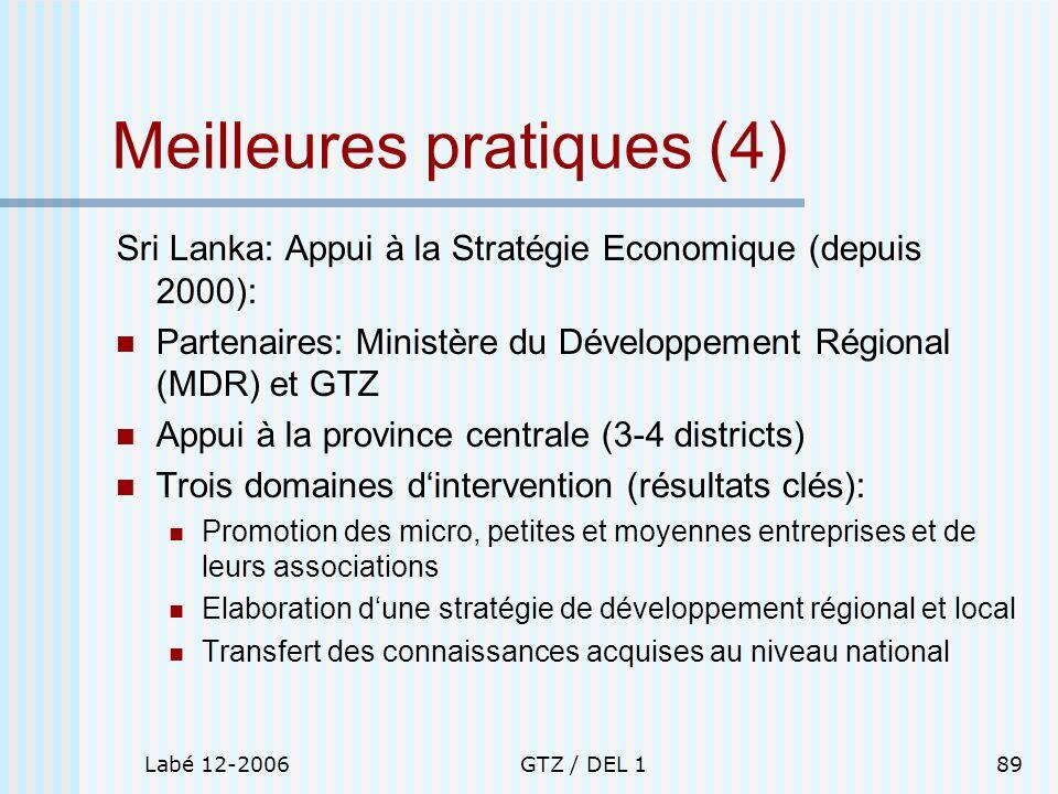 Labé 12-2006GTZ / DEL 189 Meilleures pratiques (4) Sri Lanka: Appui à la Stratégie Economique (depuis 2000): Partenaires: Ministère du Développement R