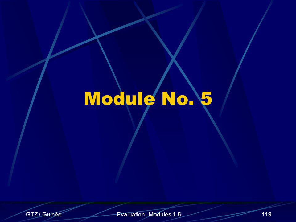 GTZ / GuinéeEvaluation - Modules 1-5119 Module No. 5