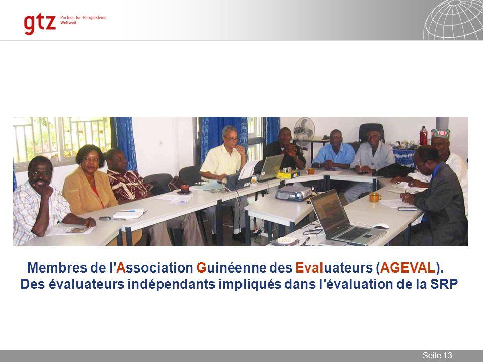 08.01.2014 Seite 13 Seite 13 Membres de l'Association Guinéenne des Evaluateurs (AGEVAL). Des évaluateurs indépendants impliqués dans l'évaluation de