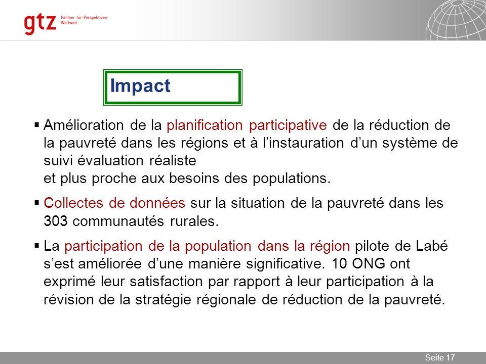 08.01.2014 Seite 17 Seite 17 Impact Amélioration de la planification participative de la réduction de la pauvreté dans les régions et à linstauration