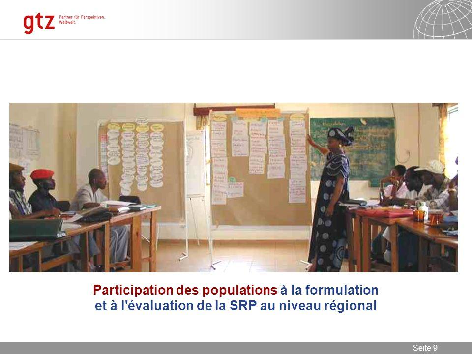08.01.2014 Seite 9 Seite 9 Participation des populations à la formulation et à l'évaluation de la SRP au niveau régional