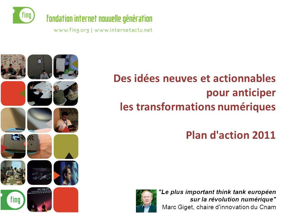 Des idées neuves et actionnables pour anticiper les transformations numériques Plan d'action 2011