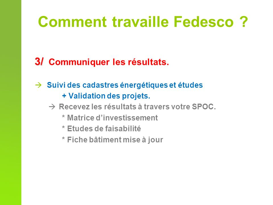Le transfert dinformations SPF/SPP SPOC Customer Project Manager Fournisseurs Facility Manager Occupants Project Managers