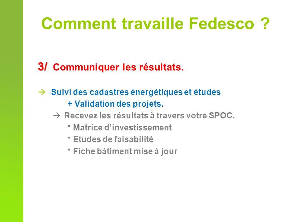 3/ 3/ Communiquer les résultats. Suivi des cadastres énergétiques et études + Validation des projets. Recevez les résultats à travers votre SPOC. * Ma