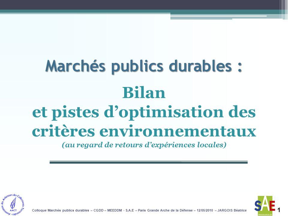 Marchés publics durables : Marchés publics durables : Bilan et pistes doptimisation des critères environnementaux (au regard de retours dexpériences l