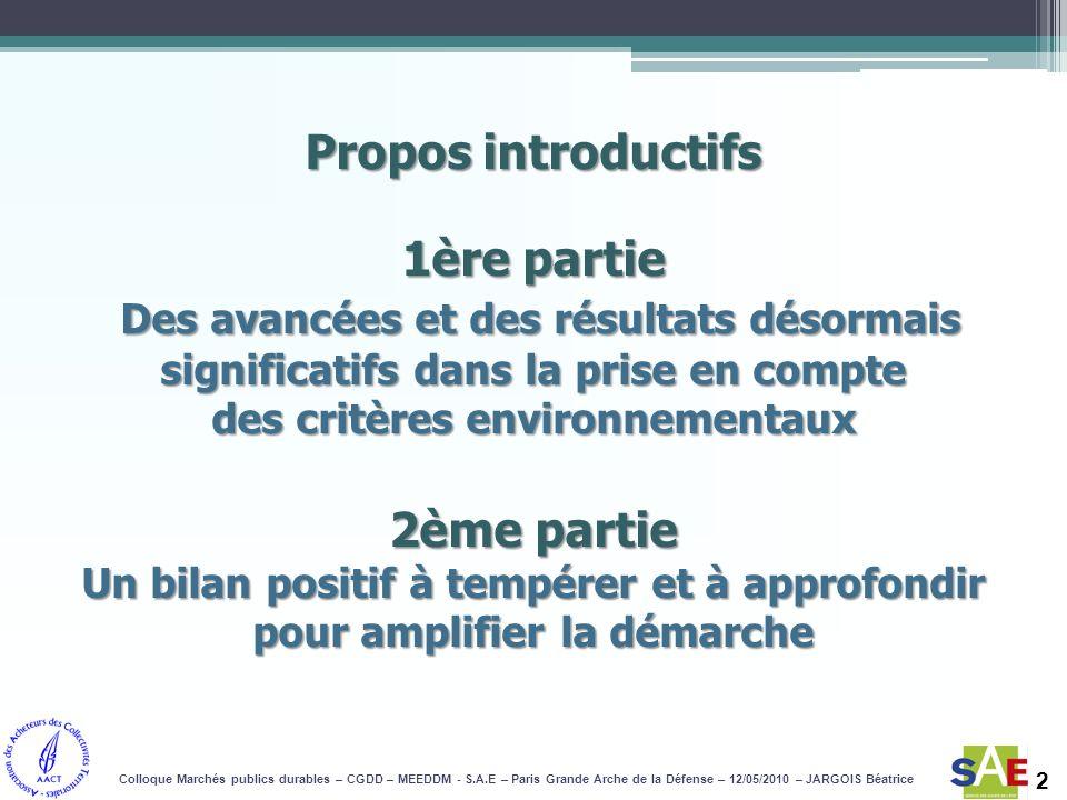 Propos introductifs 1ère partie Des avancées et des résultats désormais significatifs dans la prise en compte des critères environnementaux 2ème parti