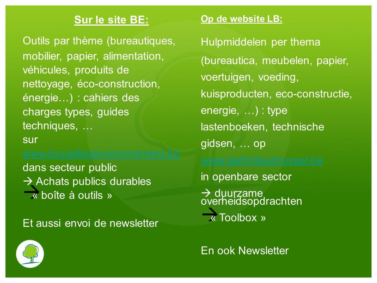 Sur le site BE: Op de website LB: Outils par thème (bureautiques, mobilier, papier, alimentation, véhicules, produits de nettoyage, éco-construction,