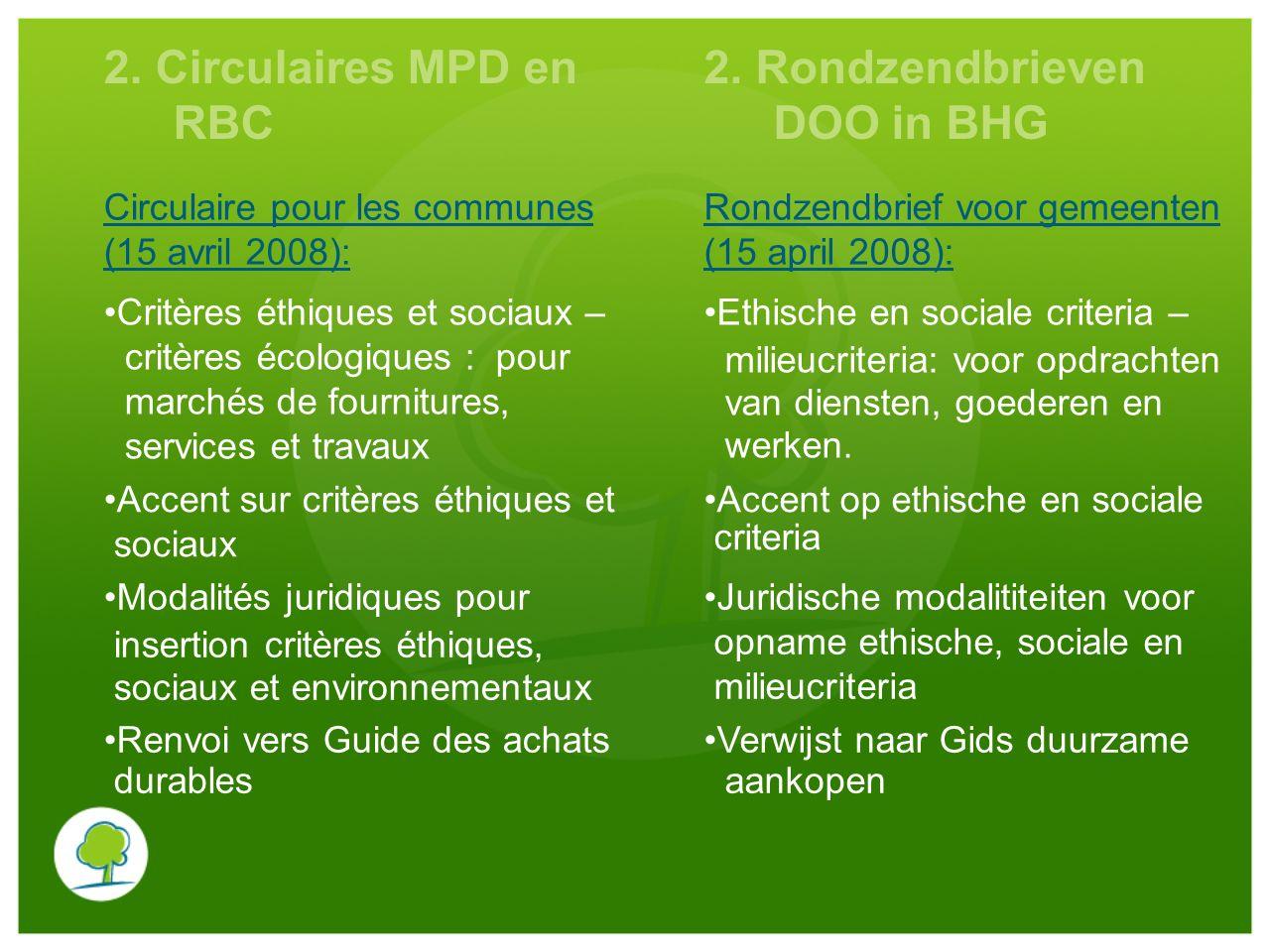 2. Circulaires MPD en RBC 2. Rondzendbrieven DOO in BHG Circulaire pour les communes (15 avril 2008): Rondzendbrief voor gemeenten (15 april 2008): Cr