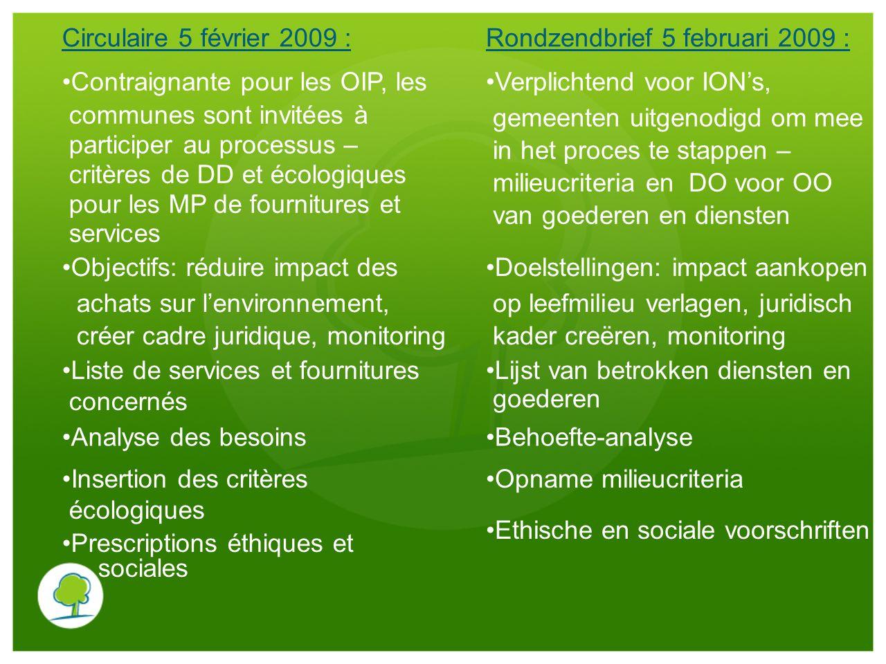 Circulaire 5 février 2009 :Rondzendbrief 5 februari 2009 : Contraignante pour les OIP, les communes sont invitées à participer au processus – critères